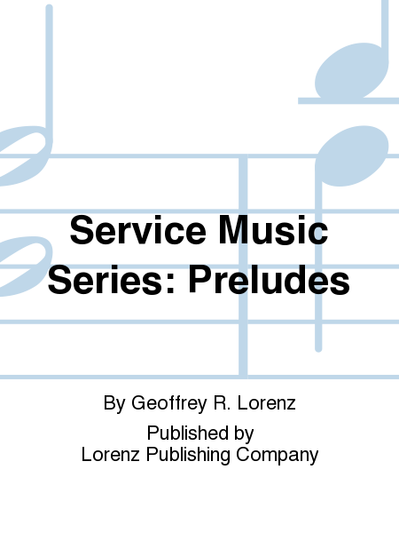 Service Music Series: Preludes