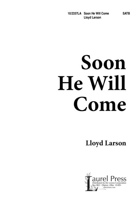 Soon He Will Come