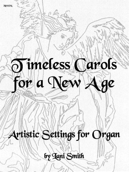 Timeless Carols for a New Age Organ