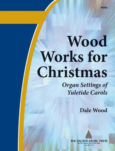 Wood Works for Christmas