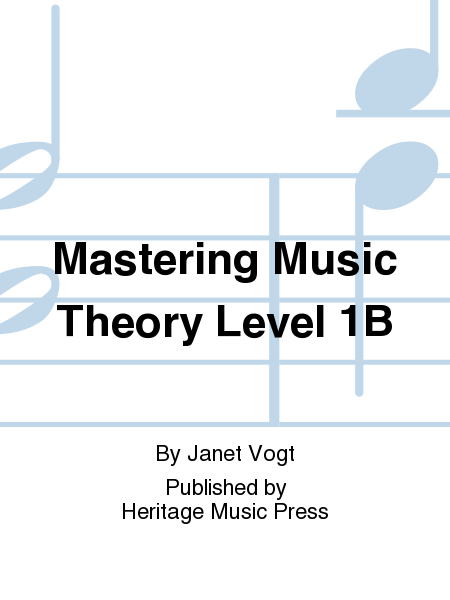 Mastering Music Theory Level 1B