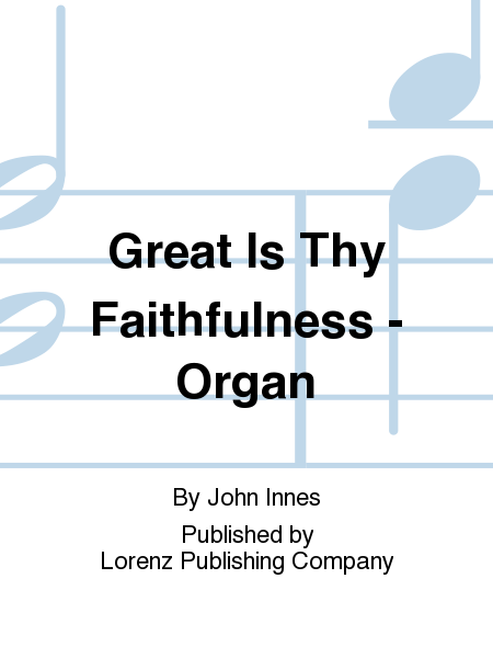 Great Is Thy Faithfulness - Organ