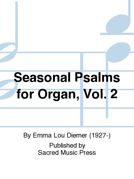 Seasonal Psalms for Organ, Vol. 2