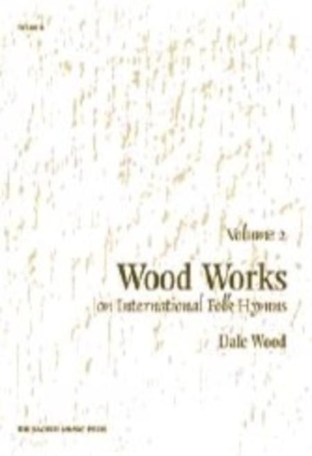 Wood Works on International Folk Hymns, Volume 2