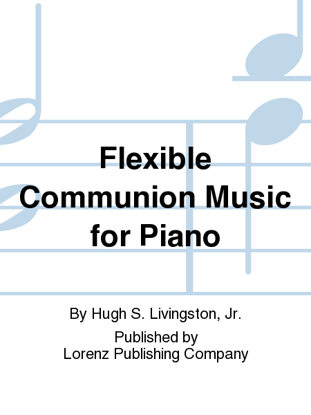 Flexible Communion Music for Piano