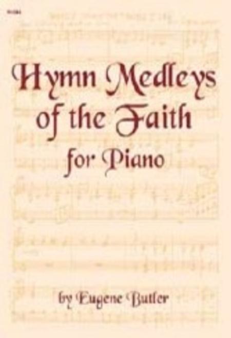 Hymn Medleys of the Faith for Piano