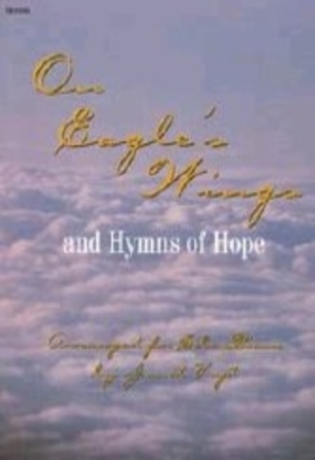 On Eagle's Wings and Hymns of Hope