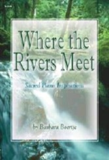 Where the Rivers Meet