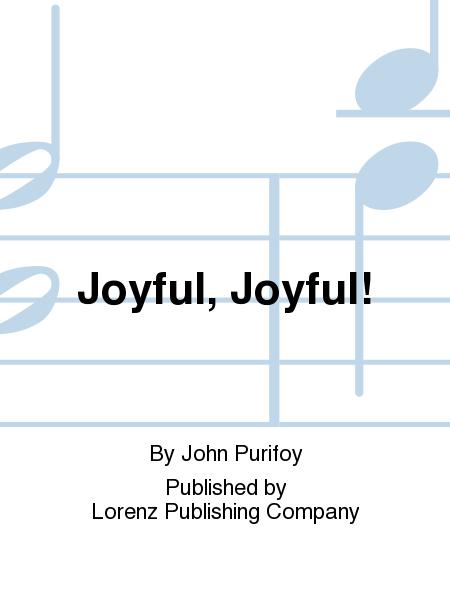 Joyful, Joyful!