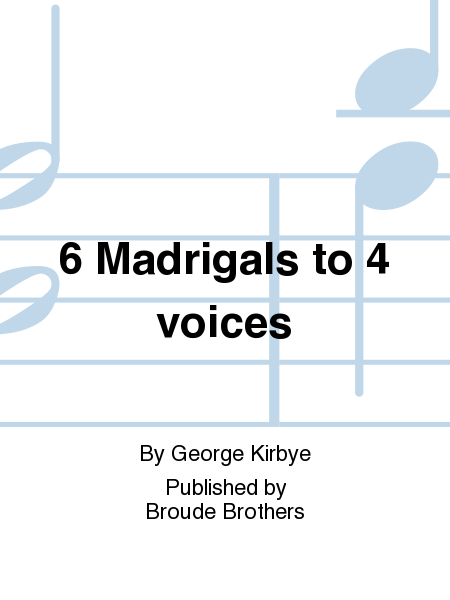 6 Madrigals to 4 voices
