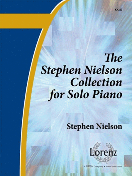 Stephen Nielson Collection For Solo Piano