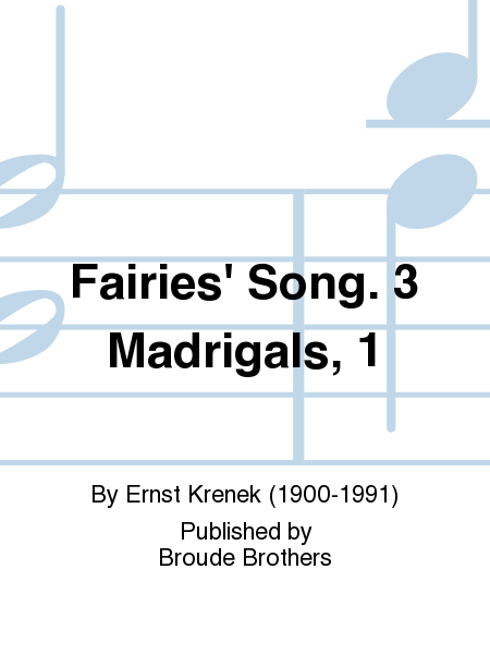 Fairies' Song. 3 Madrigals, 1
