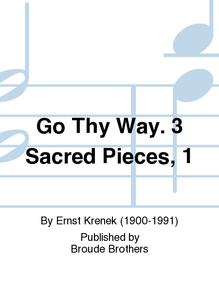 Go Thy Way. 3 Sacred Pieces, 1