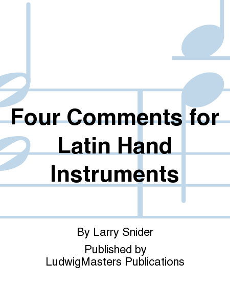 Four Comments for Latin Hand Instruments