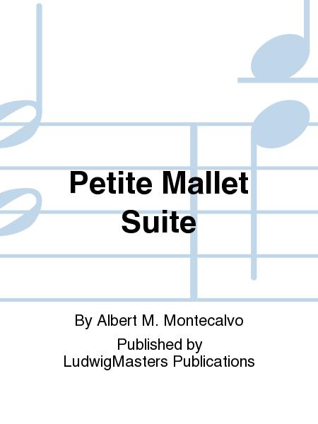 Petite Mallet Suite