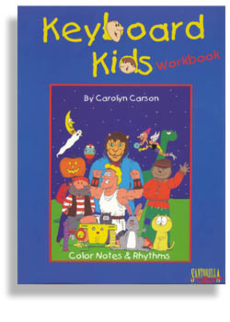 Keyboard Kids * Color, Notes & Rhythms * Workbook