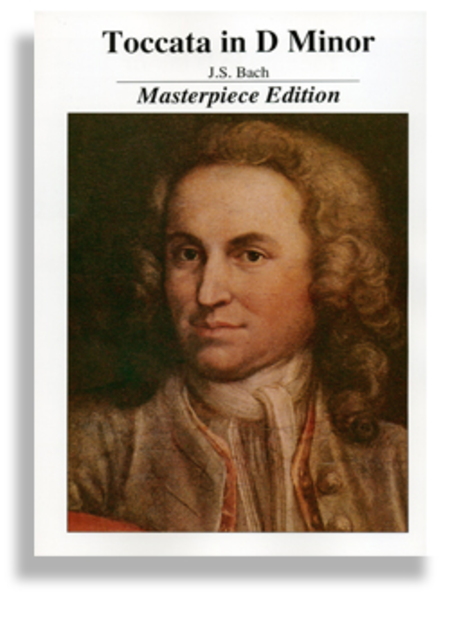 Toccata In D Minor * Masterpiece Edition