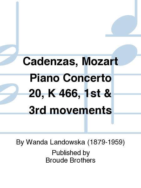 Cadenzas, Mozart Piano Concerto 20, K 466, 1st & 3rd movements