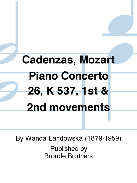 Cadenzas, Mozart Piano Concerto 26, K 537, 1st & 2nd movements