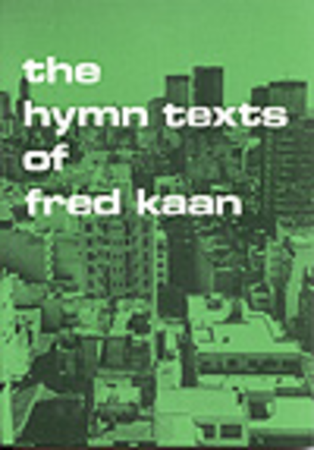 The Hymn Texts Of Fred Kaan