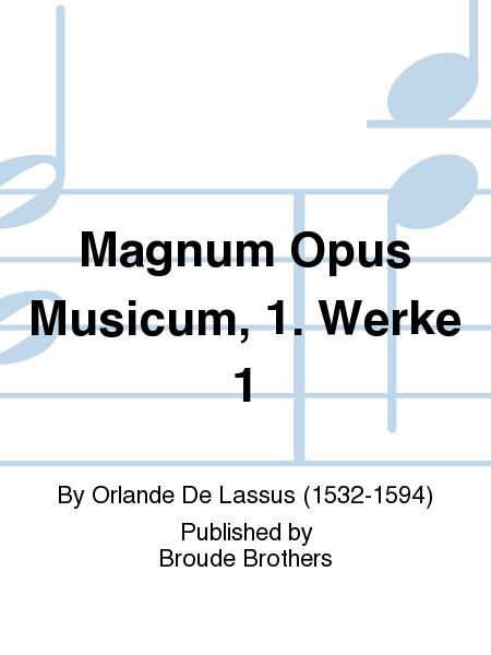 Magnum Opus Musicum, 1. Werke 1