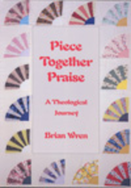 Piece Together Praise (A Theological Journey)