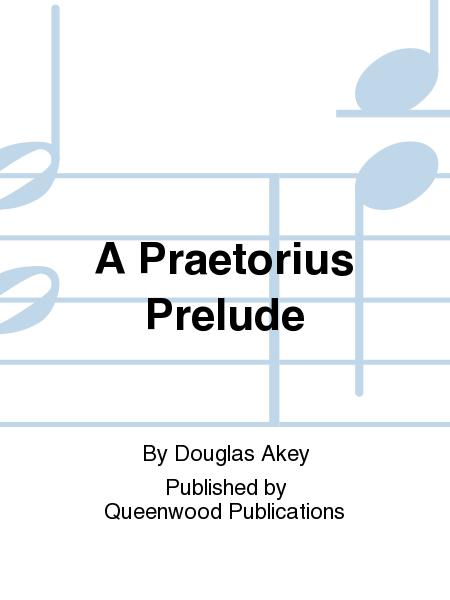 A Praetorius Prelude