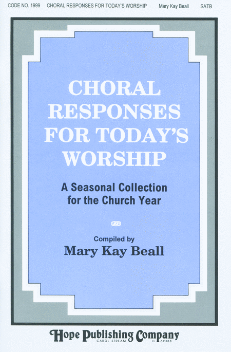 Choral Responses For Today's Worship: A Seasonal Collection For the Church Year