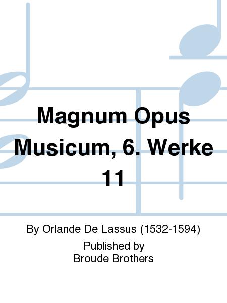 Magnum Opus Musicum, 6. Werke 11