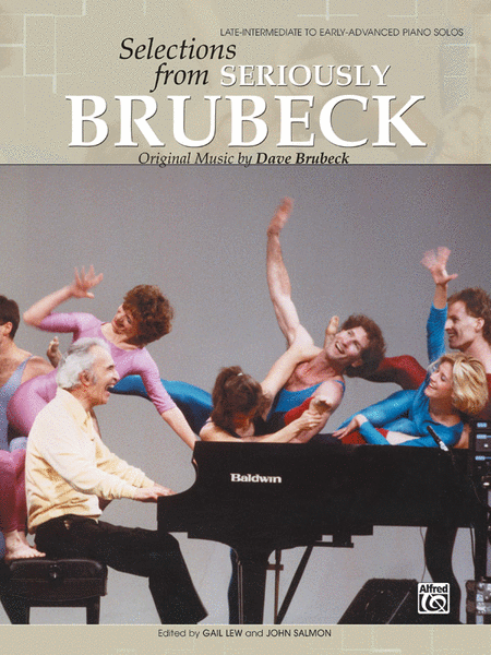 Dave Brubeck -- Selections from Seriously Brubeck (Original Music by Dave Brubeck)