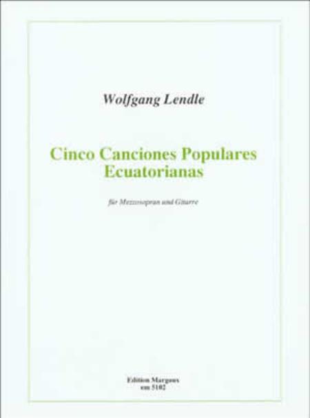 Wolfgang Lendle - Cinco Canciones Populares Ecuatorianas
