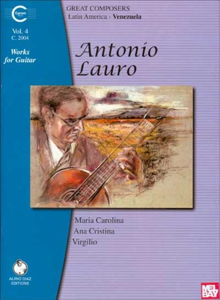 Antonio Lauro Works for Guitar, Volume 4