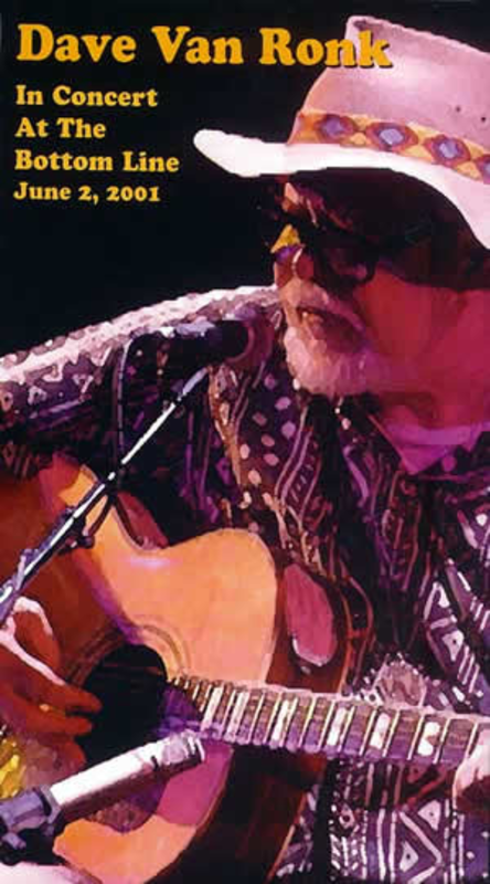 Dave Van Ronk in Concert at the Bottom Line June 2, 2001