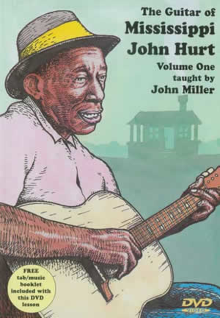 The Guitar of Mississippi John Hurt Volume 1