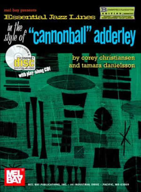 Essential Jazz Lines in the Style of Cannonball Adderley, Bb Edition