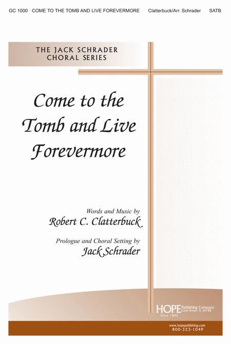 Come to the Tomb and Live Forevermore