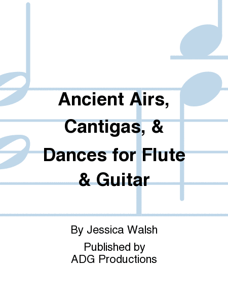 Ancient Airs, Cantigas, & Dances for Flute & Guitar