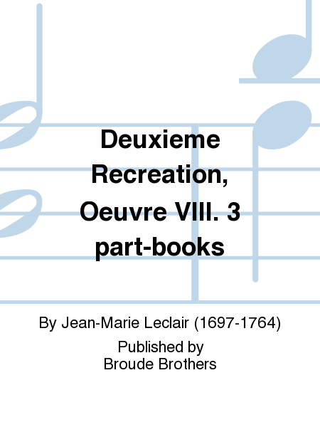 Deuxieme Recreation, Oeuvre VIII. 3 part-books