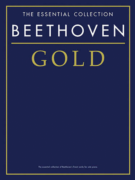 Beethoven Gold - The Essential Collection