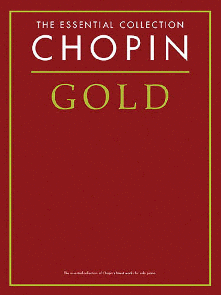 Chopin Gold - The Essential Collection