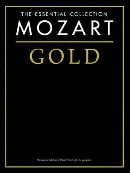 Mozart Gold - The Essential Collection