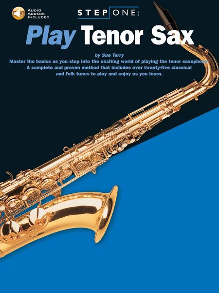 Step One: Play Tenor Sax
