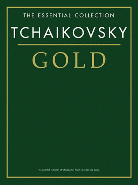 Tchaikovsky Gold - The Essential Collection