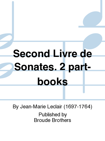 Second Livre de Sonates. 2 part-books
