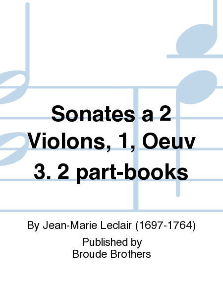 Sonates a 2 Violons, 1, Oeuv 3. 2 part-books