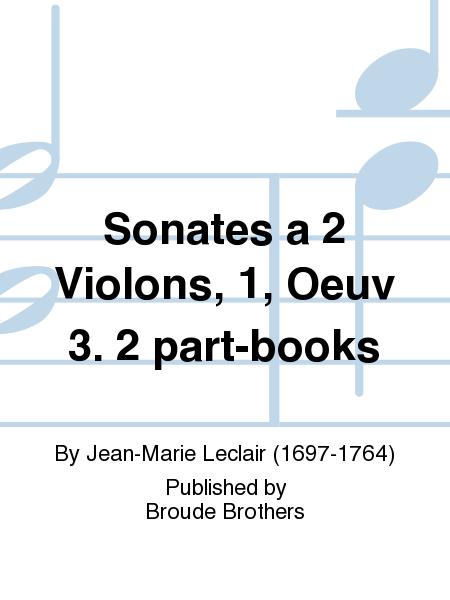 Sonates a 2 Violons, 1, Oeuv 3. 2 part-books