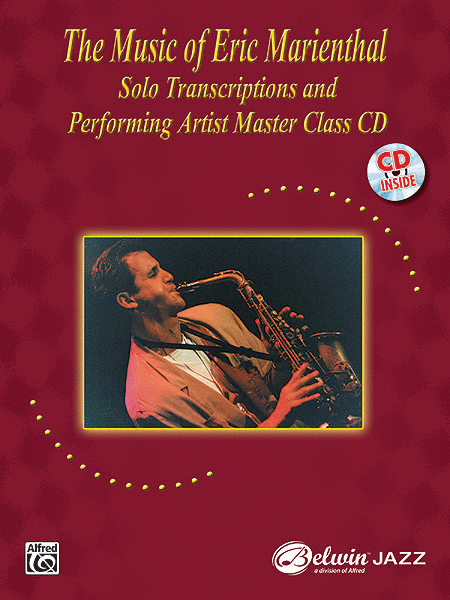 The Music of Eric Marienthal (Solo Transcriptions and Performing Artist Master Class)