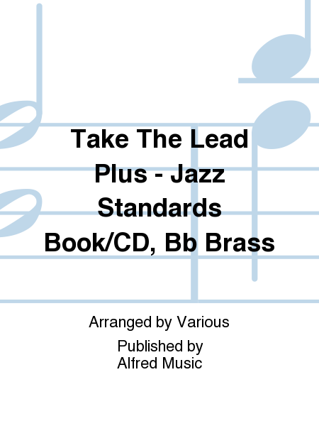 Take The Lead Plus - Jazz Standards Book/CD, Bb Brass
