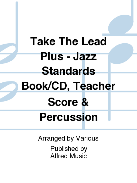 Take The Lead Plus - Jazz Standards Book/CD, Teacher Score & Percussion