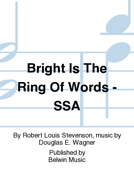 Bright Is The Ring Of Words - SSA